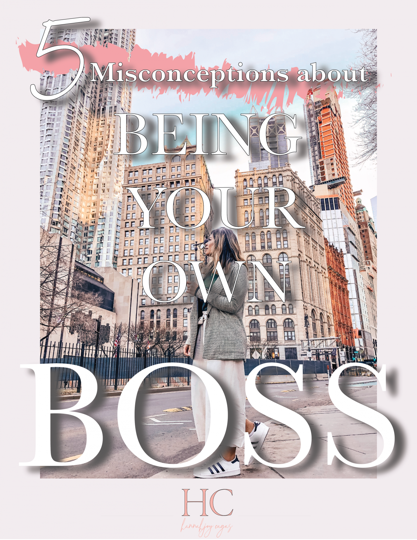 "Photo of a girl standing in front of street in New York City with the words ""5 Misconceptions about Being Your Own Boss"" overlaying it"